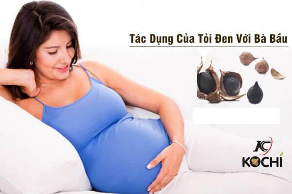 Tác dụng của tỏi đen với phụ nữ mang bầu
